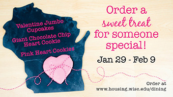 Order a sweet treat for someone special! (Jan. 29 - Feb. 9)