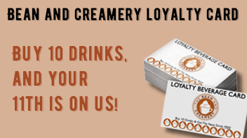 Bean and Creamery loyalty card - buy 10 drinks, get one free