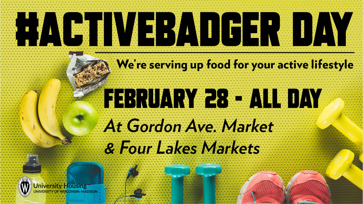 #ActiveBadger Day, Feb. 28 at Four Lakes & Gordon Ave. Markets. We're serving up healthy fuel for your active lifestyle.